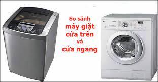Gợi ý so sánh máy giặt cửa ngang và cửa trên?